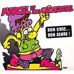 Bon Chic, Bon Genre! - Marcel Et Son Orchestre