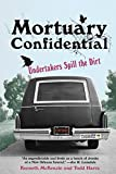 Mortuary Confidential: Undertakers Spill the Dirt (English Edition)