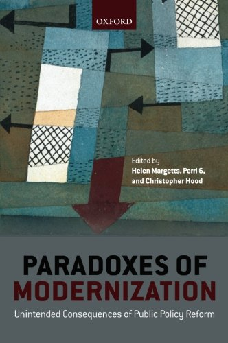 Paradoxes Of Modernization: Unintended Consequences Of Public Policy Reform