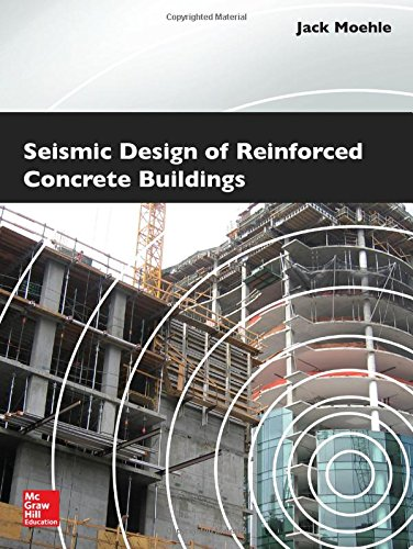 Seismic Design of Reinforced Concrete Buildings, by Jack Moehle