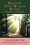 Discover Your Woman Within: Journey to Wholeness