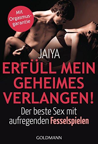 Erfüll mein geheimes Verlangen!: Der beste Sex mit aufregenden Fesselspielen - Mit Orgasmusgarantie (German Edition) (Cuffed Tied And Satisfied compare prices)