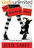 The Witching Hour (The Witches Pendragon Mystery Series Book 1)