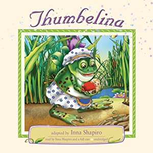 Thumbelina | [Hans Christian Andersen, Inna Shapiro (adaptation)]