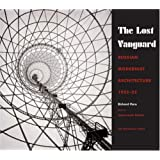 Lost Vanguard: Russian Modernist Architecture 1922-1932