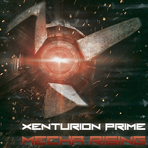 Xenturion Prime-Mecha Rising-2CD-Limited Edition-2014-FWYH Download