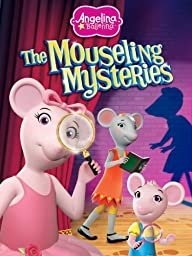 Angelina Ballerina: The Mouseling Mysteries