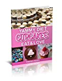 img - for Cupcakes eBook: Yammy Diet Cupcakes Eat and Love (delicious cupcakes-Just Dessert) (cookbook series) book / textbook / text book