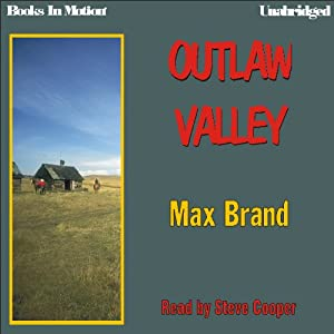Outlaw Valley | [Max Brand]