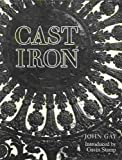 Cast Iron: Architecture and Ornament, Function and Fantasy (0719542308) by Gay, John
