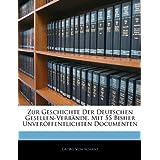 Zur Geschichte Der Deutschen Gesellen-Verbände. Mit 55 Bisher Unveröffentlichten Documenten