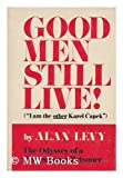 "Good men still live! (""I am the other Karel Capek."") The odyssey of a professional prisoner (0879553081) by Capek, Karel"