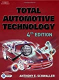 img - for Total Automotive Technology 4th edition by Schwaller, Anthony E. (2004) Hardcover book / textbook / text book