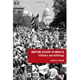 Wartime Dissent in America: A History and Anthology ~ Robert Mann