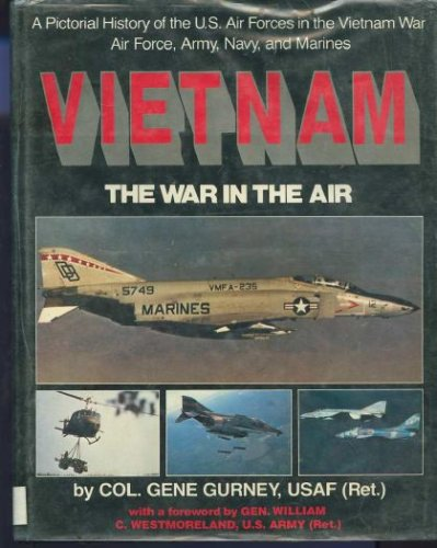 Vietnam: The War in the Air Pictorial history of the U.S. Air Forces, AL RIES