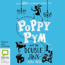 Poppy Pym and the Double Jinx: Poppy Pym, Book 2 Audiobook by Laura Wood Narrated by Amy Enticknap