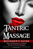 img - for Tantric Massage Beginner's Guide: Tips and Techniques to Master the Art of Tantric Massage! book / textbook / text book