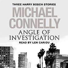 Angle of Investigation: Three Harry Bosch Stories | Livre audio Auteur(s) : Michael Connelly Narrateur(s) : Len Cariou