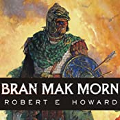 Bran Mak Morn: The Last King | [Robert E. Howard]