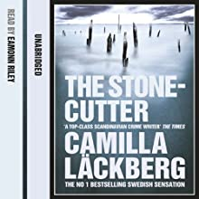 The Stonecutter | Livre audio Auteur(s) : Camilla Läckberg Narrateur(s) : Eamonn Riley