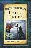 North Yorkshire Folk Tales (Folk Tales: United Kingdom)