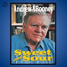 Sweet and Sour (       ABRIDGED) by Andy Rooney Narrated by Andy Rooney