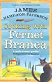 img - for Cooking With Fernet Branca by James Hamilton-Paterson (2005) Paperback book / textbook / text book
