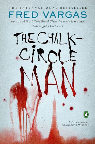 The Chalk Circle Man  A Commissaire Adamsberg Mystery, Fred Vargas; Sian Reynolds