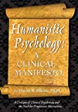 img - for Humanistic Psychology: A Clinical Manifesto. A Critique of Clinical Psychology and the Need for Progressive Alternatives book / textbook / text book