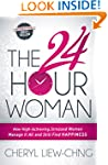 The 24-Hour Woman: How High Achieving...