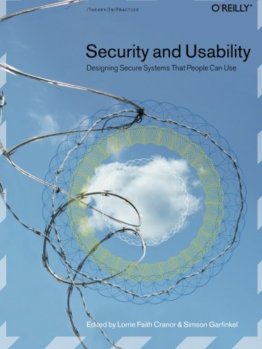 Security and Usability: Designing Secure Systems that...