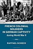 French Colonial Soldiers in German Captivity during World War II