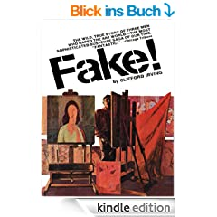 FAKE! The Adventures of the Premier Art Forger of the Modern Era (English Edition)