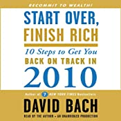 Start Over, Finish Rich: 10 Steps to Get You Back on Track in 2010 | [David Bach]