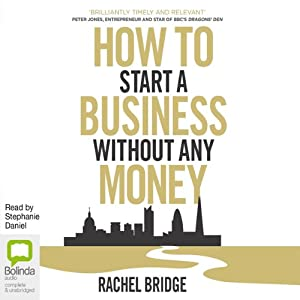 How to Start a Business Without Any Money | [Rachel Bridge]