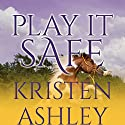Play It Safe Audiobook by Kristen Ashley Narrated by Savannah Richards