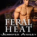 Feral Heat: Shifters Unbound, Book 5.5 (       UNABRIDGED) by Jennifer Ashley Narrated by Cris Dukehart