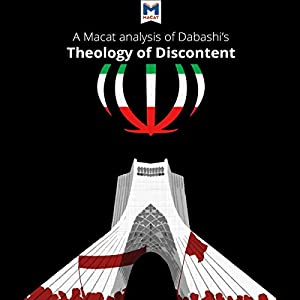 A Macat Analysis of Hamid Dabashi's Theology of Discontent Audiobook