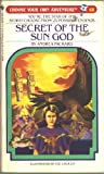 img - for Secret of the Sun God (Choose Your Own Adventure, No 68) book / textbook / text book