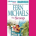 The Scoop (       UNABRIDGED) by Fern Michaels Narrated by Natalie Ross
