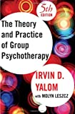 Theory and Practice of Group Psychotherapy, Fifth Edition (0465092845) by Irvin D. Yalom
