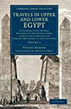 img - for Travels in Upper and Lower Egypt: In Company with Several Divisions of the French Army, during the Campaigns of General Bonaparte in that Country (Cambridge Library Collection - Egyptology) (Volume 1) book / textbook / text book