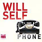 Phone | Will Self