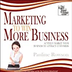 Marketing to Win More Business: Actively Market Your Business to Attract Customers | Pauline Rowson