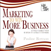 Marketing to Win More Business: Actively Market Your Business to Attract Customers | [Pauline Rowson]