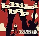 Cousin Harley B'hiki Bop