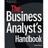 The Business Analyst's Handbook ~ Howard Podeswa