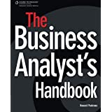 The Business Analyst?s Handbookby Howard Podeswa