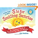 A New Take on ABCs - S is for Smiling Sunrise: An Alphabet Book of Goodness, Beauty, and Wonder