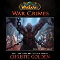 World of Warcraft: War Crimes | Livre audio Auteur(s) : Christie Golden Narrateur(s) : Scott Brick